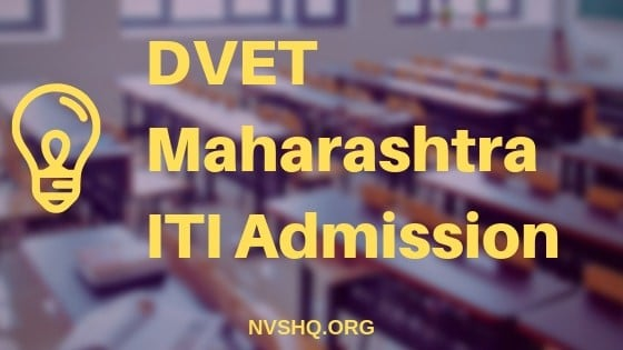 DVET Maharashtra ITI Admission 2019: Application Form 2019 all details
