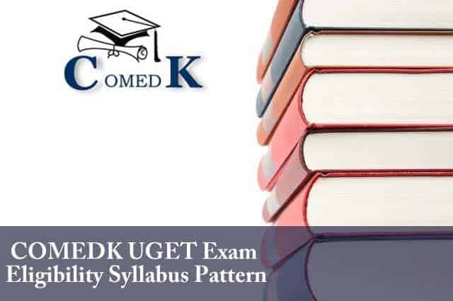 COMEDK UGET Exam Eligibility Syllabus Pattern