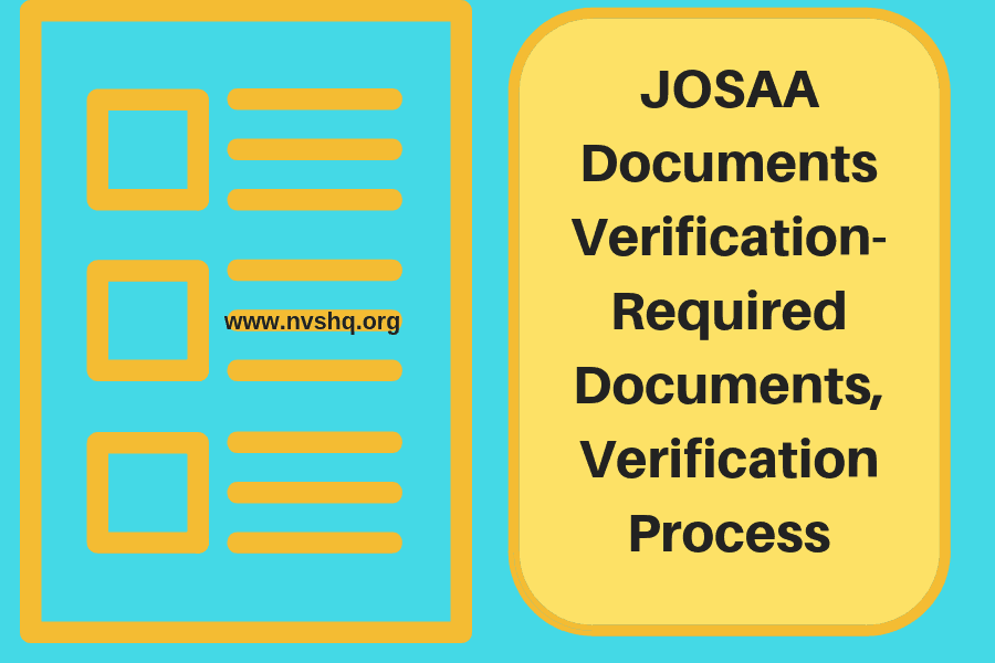 JOSAA Documents Verification- Required Documents, Verification Process
