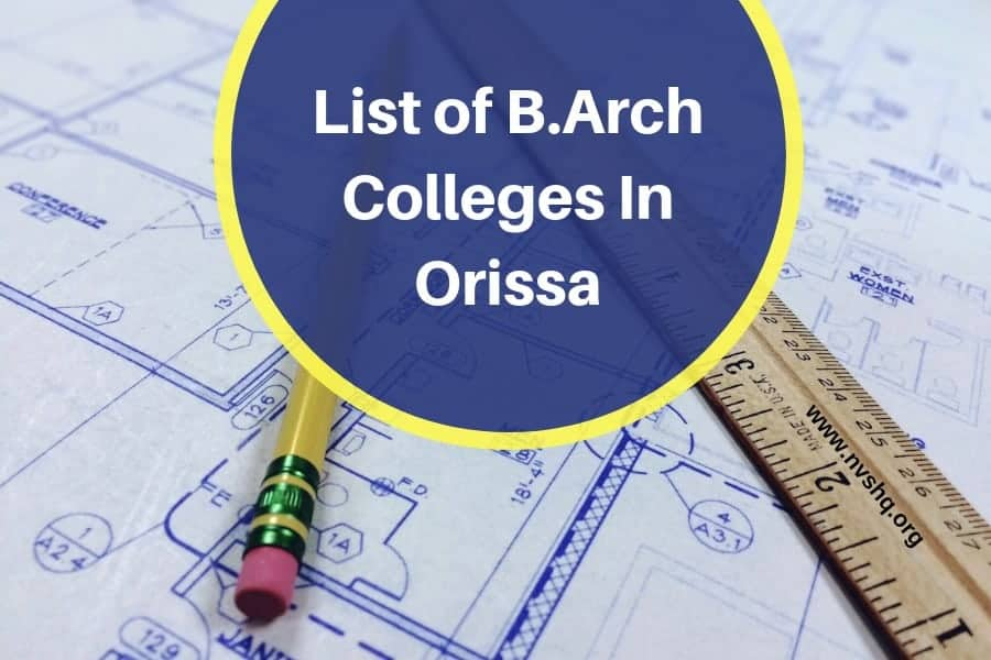 List of B.Arch Colleges In Orissa