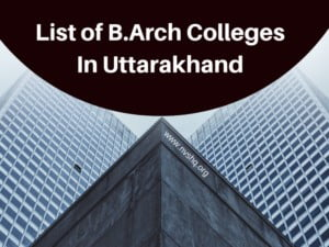 List-of-B.Arch-Colleges-In-Uttarakhand
