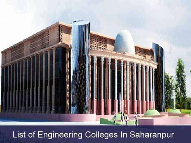 List of Engineering Colleges In Saharanpur