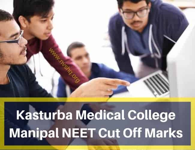 Kasturba Medical College Manipal NEET Cut Off Marks