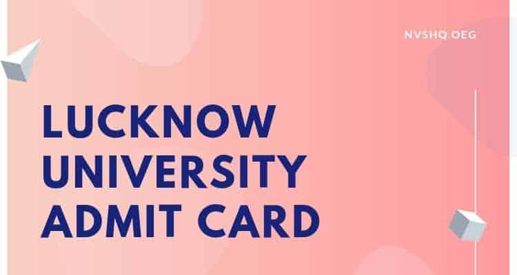 Lucknow University admit card 2019