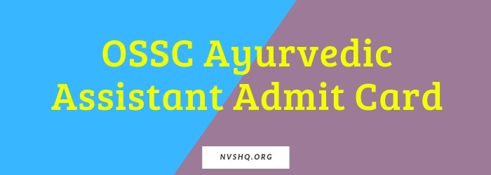 OSSC Ayurvedic Assistant Admit Card
