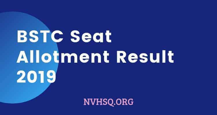 BSTC 1st Round Seat Allotment Result 2019
