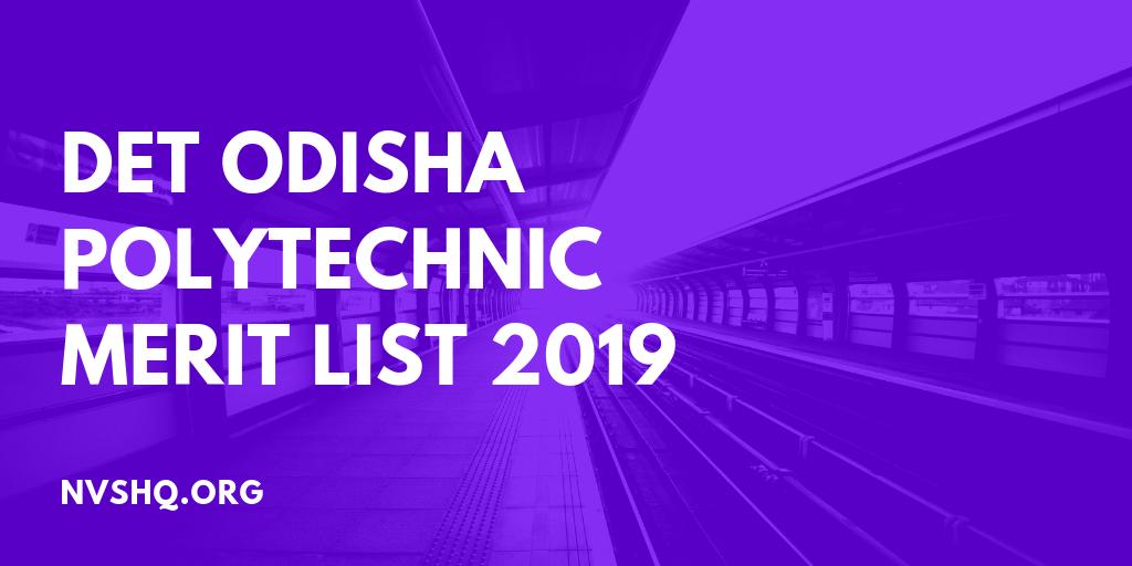 DET Odisha Polytechnic Merit List 2019 (Released) Diploma