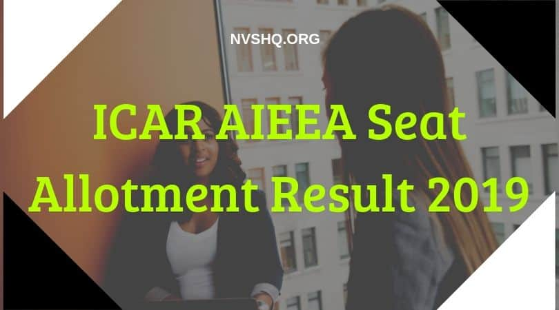 ICAR AIEEA 2nd Round Seat Allotment Result 2019 (Released) Second
