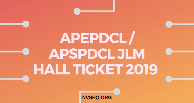 APEPDCL / APSPDCL JLM Hall Ticket 2019