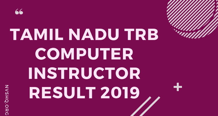 TN TRB Computer Instructor Result 2019 Grade I Merit List