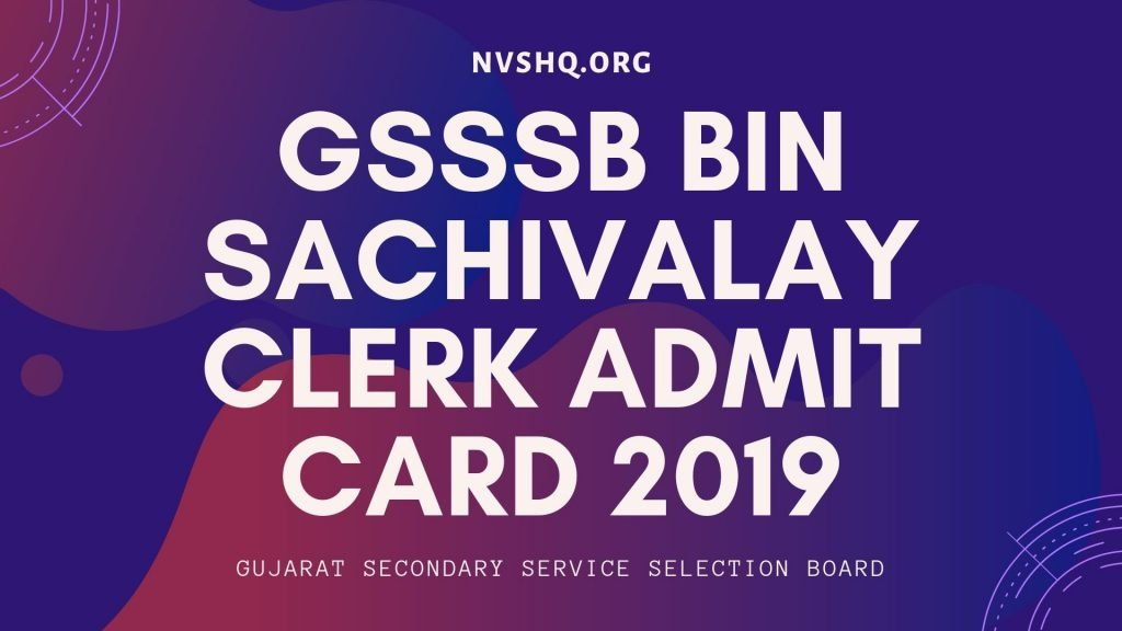 GSSSB Bin Sachivalay Clerk Admit card 2019