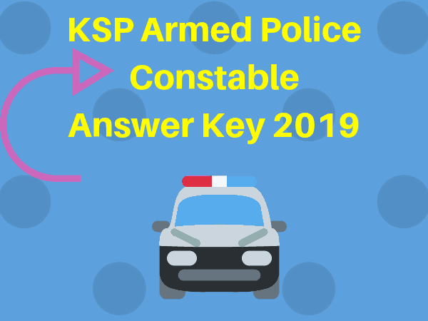 KSP Armed Police Constable Answer Key 2019
