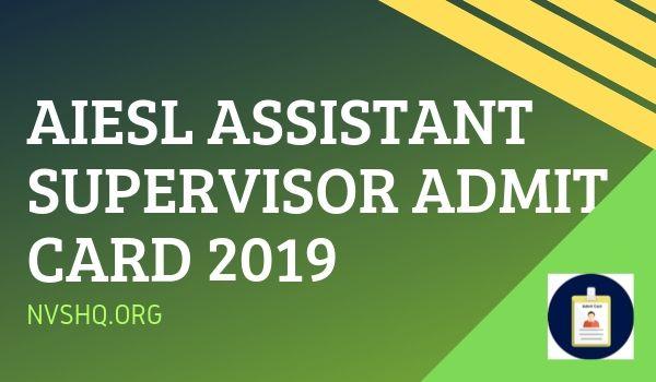 AIESL Assistant Supervisor Admit Card 2019