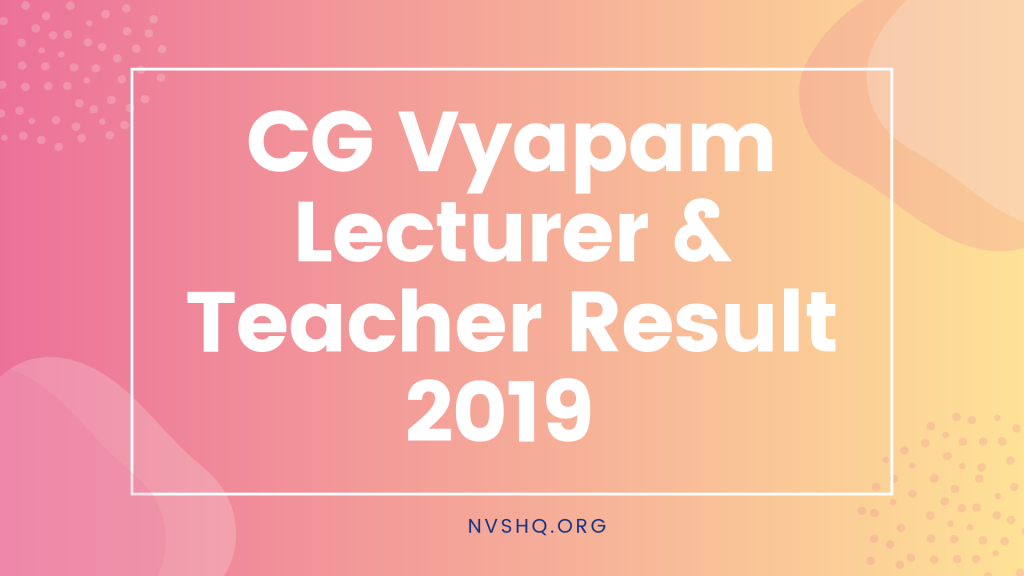 CG Vyapam Lecturer/Teacher Result 2019