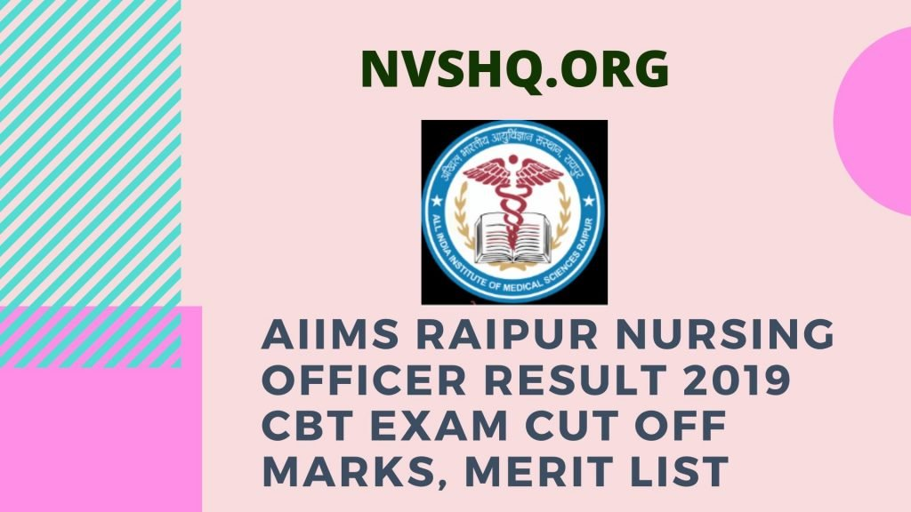 AIIMS Raipur Nursing Officer Result 2019 CBT Exam Cut Off Marks, Merit List