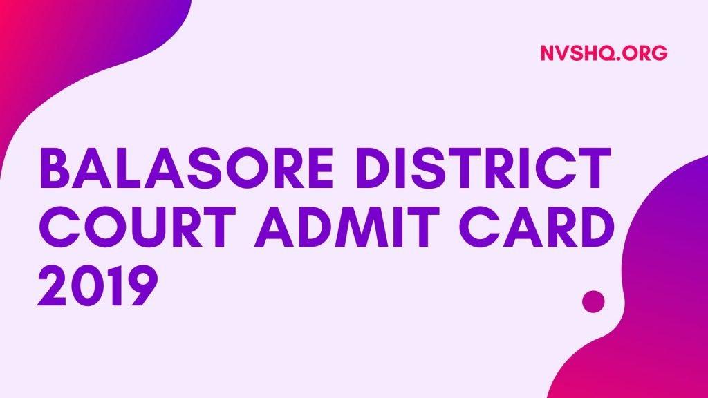 Balasore District Court Admit Card 2019
