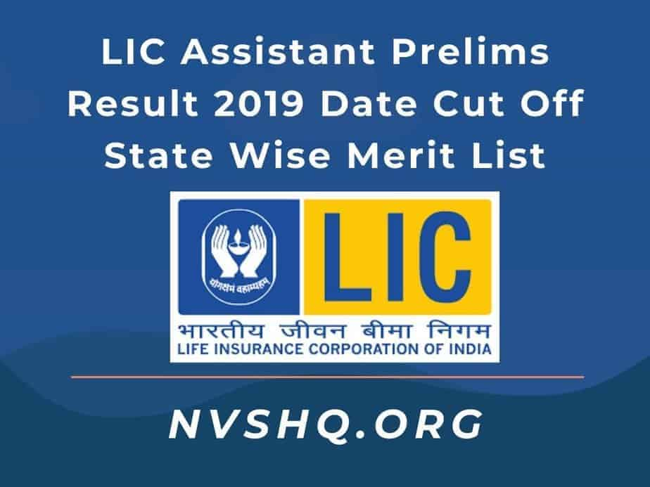 LIC Assistant Prelims Result 2019 Date Cut Off State Wise Merit List