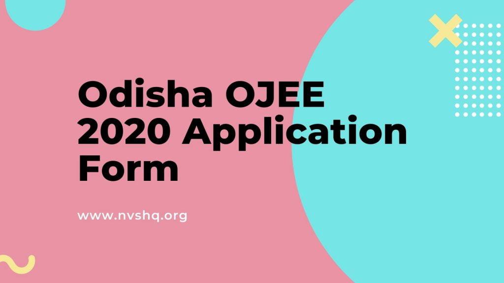 Odisha OJEE 2020 Application Form