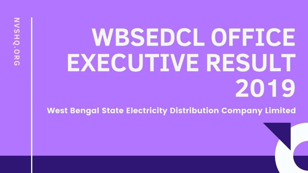 WBSEDCL office executive reuslt 2019