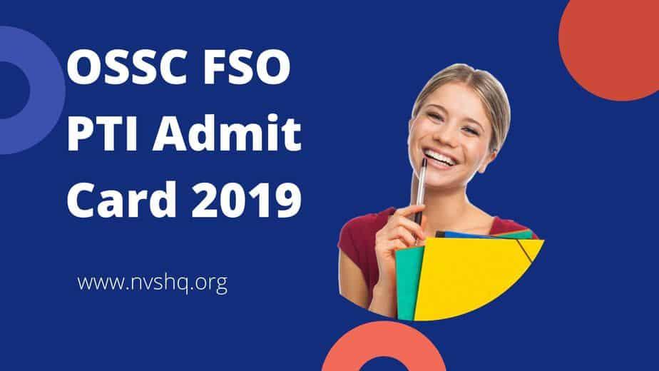 OSSC FSO PTI Admit Card 2019