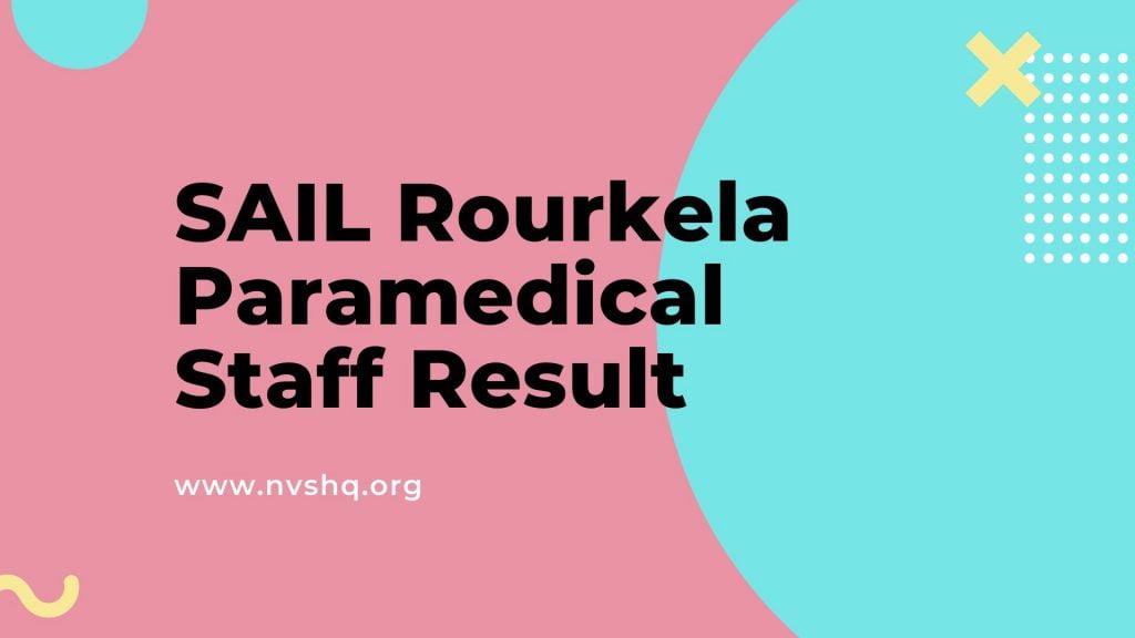 SAIL Rourkela Paramedical Staff Result
