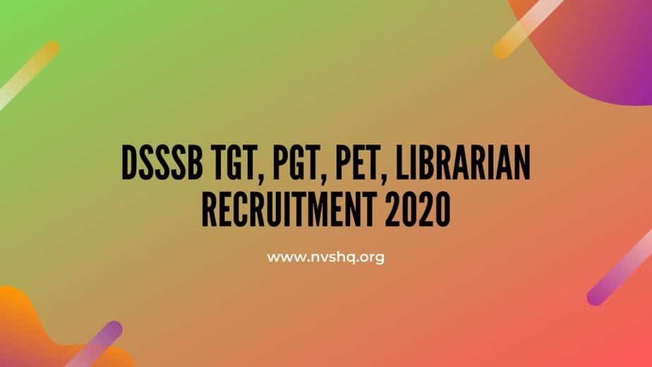 DSSSB TGT, PGT, PET, Librarian Recruitment 2020