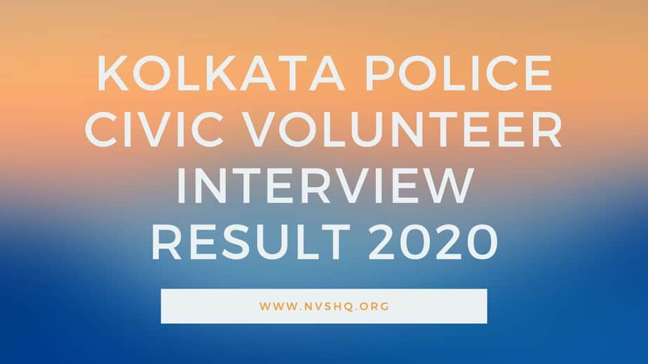 Kolkata Police Civic Volunteer Interview Result 2020