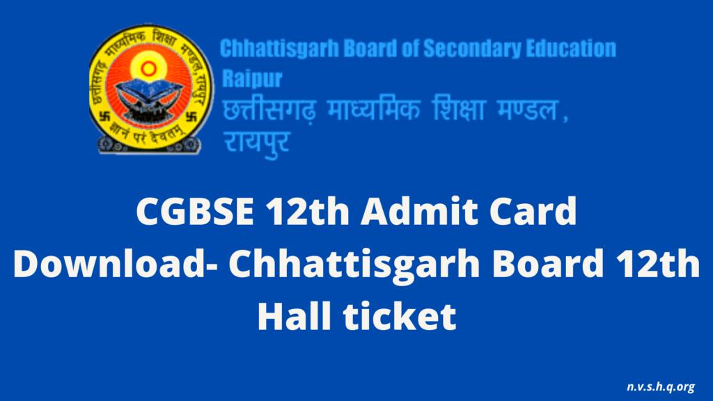 CGBSE 12th Admit Card 2021 Download- Chhattisgarh Board 12th Hall ticket 2021 (1)