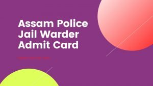 Assam-Police-Jail-Warder-Admit-Card