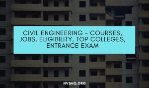 CivilEngineeringCourses-Jobs-Eligibility-TOPColleges-Entrance-Exams