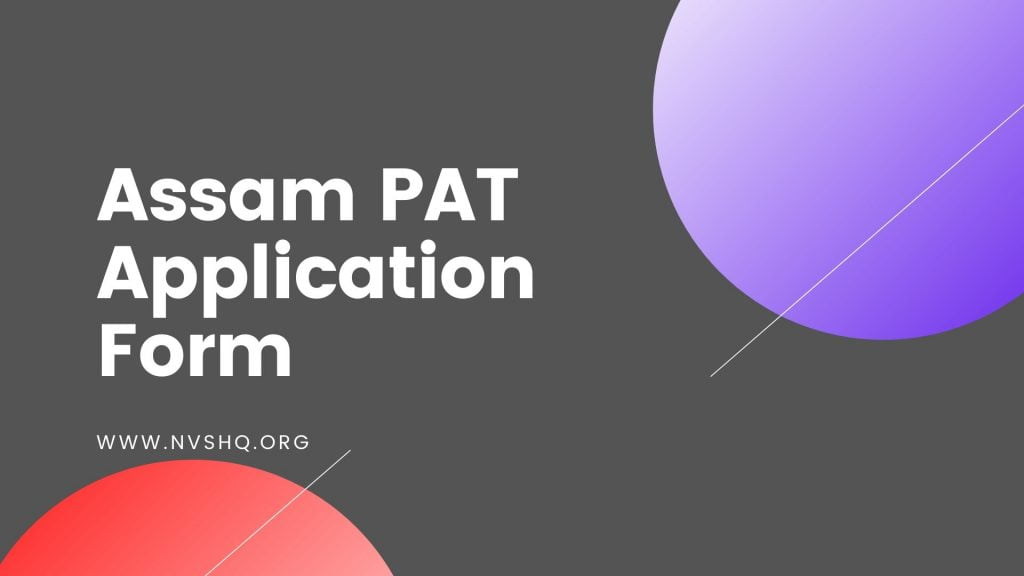 Assam PAT 2020 Application Form