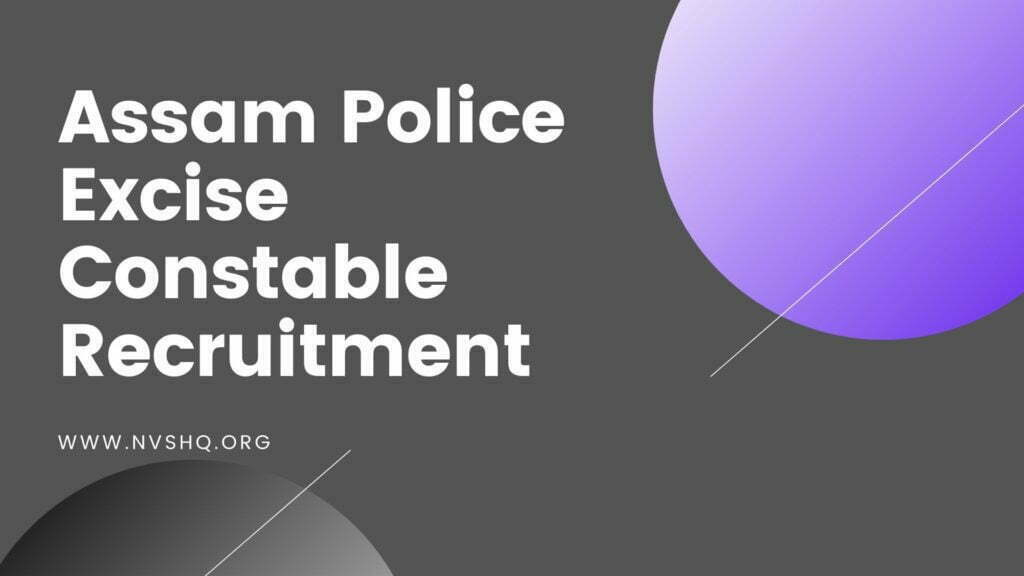 Assam Police Excise Constable Recruitment 2020