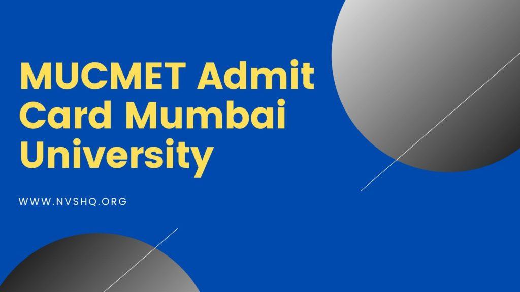 MUCMET Admit Card Mumbai University