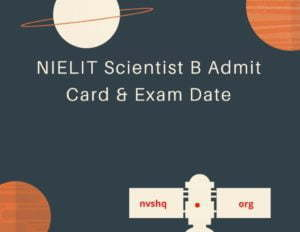 NIELIT-Scientist-B-Admit-Card-&-Exam-Date