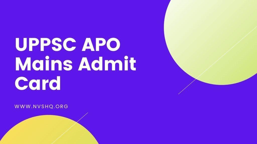UPPSC APO Mains Admit Card