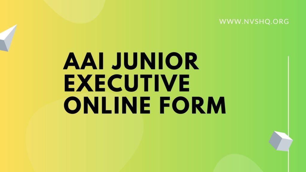 AAI Junior Executive Online Form