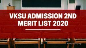 VKSU Admission 2nd Merit List 2020