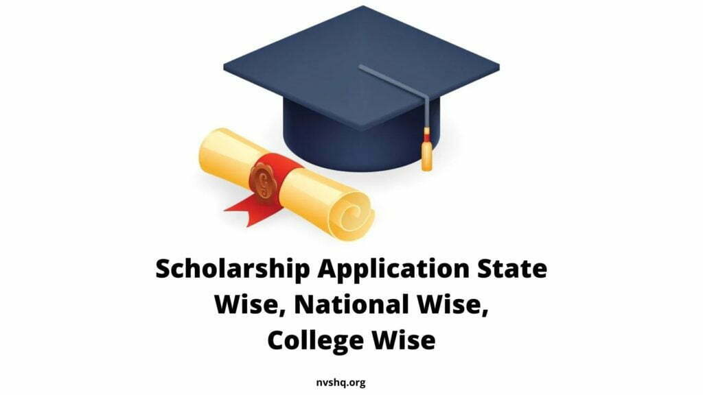 Scholarship Application State Wise, National Wise, College Wise