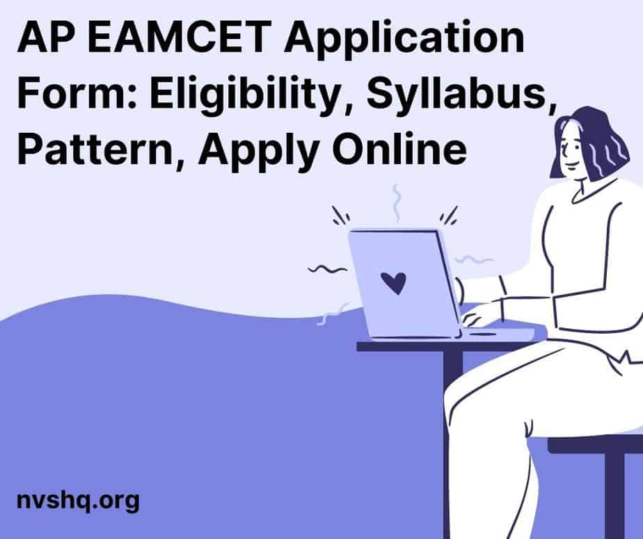 AP EAMCET Application Form 2021_ Eligibility, Syllabus, Pattern, Apply Online