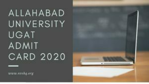 ALLAHABAD UNIVERSITY UGAT ADMIT CARD 2020