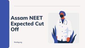 Assam NEET Expected Cut Off 2020