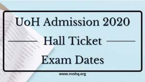 UoH Admission 2020 hall ticket exam dates