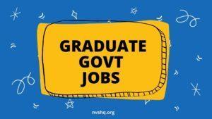 GRADUATE GOVT JOBS