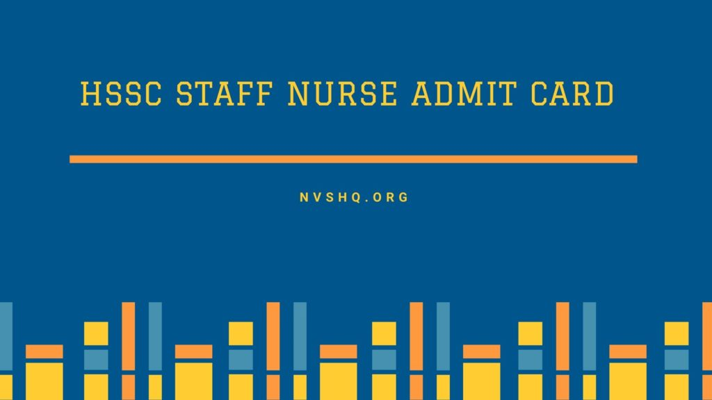 HSSC Staff Nurse Admit Card (Exam Postponed) 2021 Staff Nurse Exam
