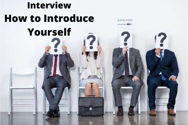 How To Introduce Yourself In an Interview?