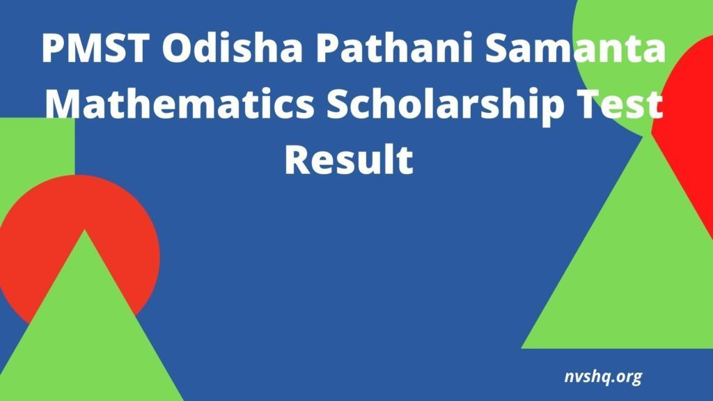 PMST Results 2021 Odisha Pathani Samanta Mathematics Scholarship Test Result - Check Here