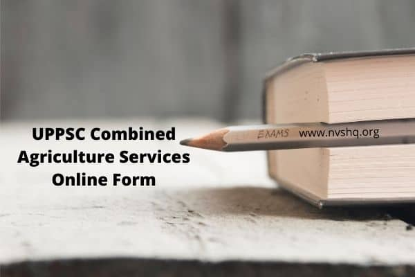 UPPSC Combined Agriculture Services Online Form