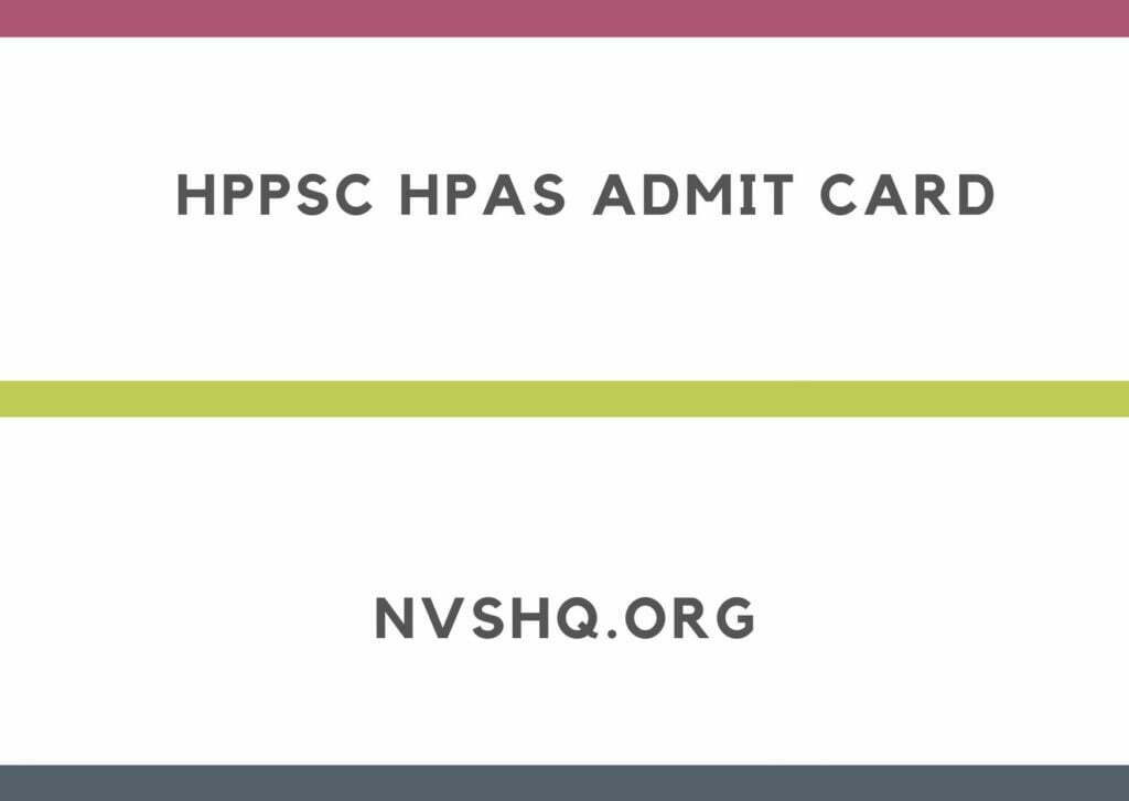 HPPSC HPAS Admit Card 2021 Administrative Combined Competitive Prelims Exam Date