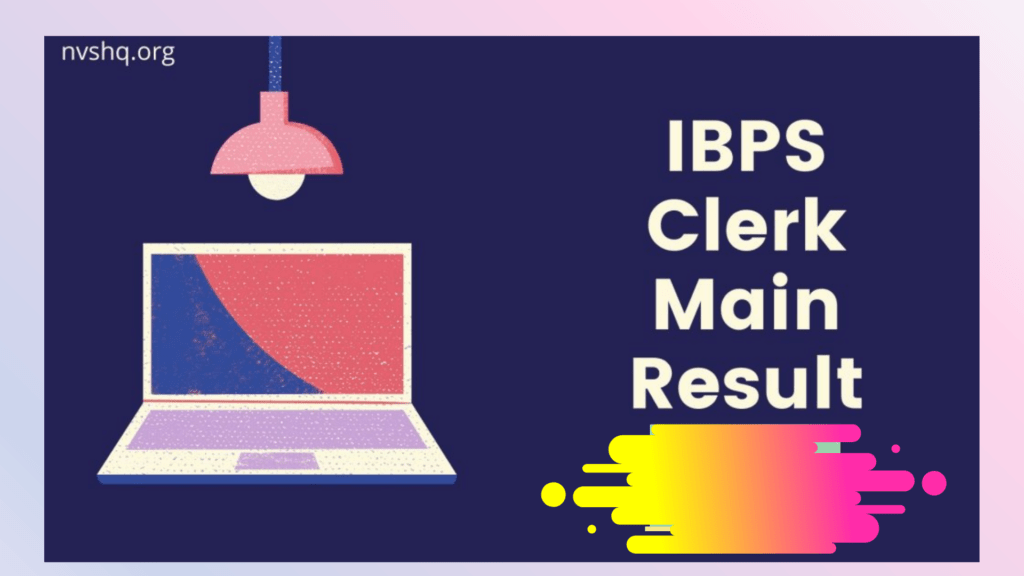 IBPS Clerk Main Result 2021